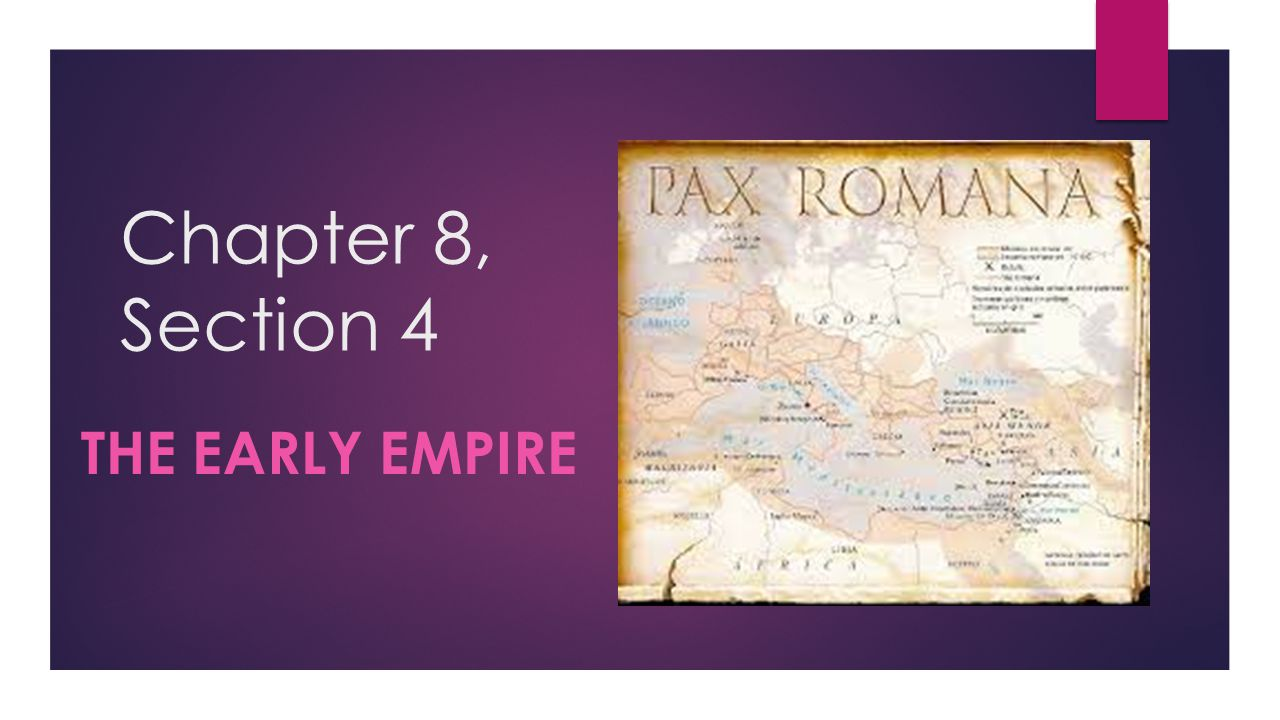 Chapter 8, Section 4 The Early Empire