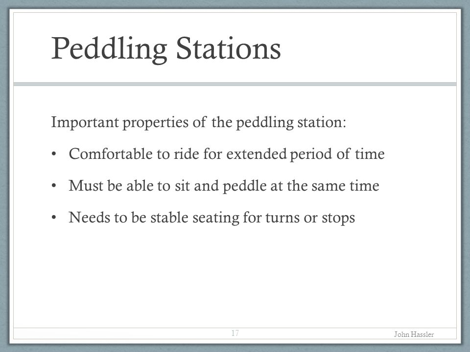 Peddling Stations Important properties of the peddling station: