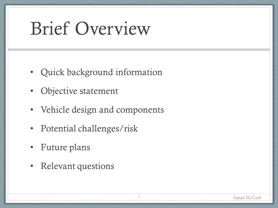 Brief Overview Quick background information Objective statement
