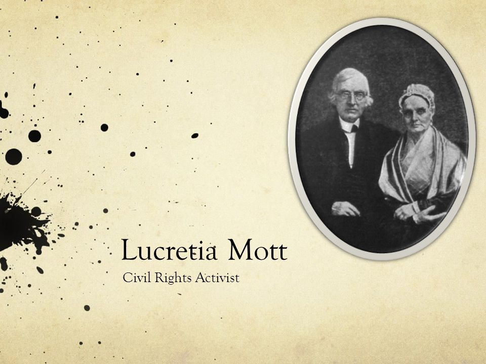 Lucretia Mott Civil Rights Activist