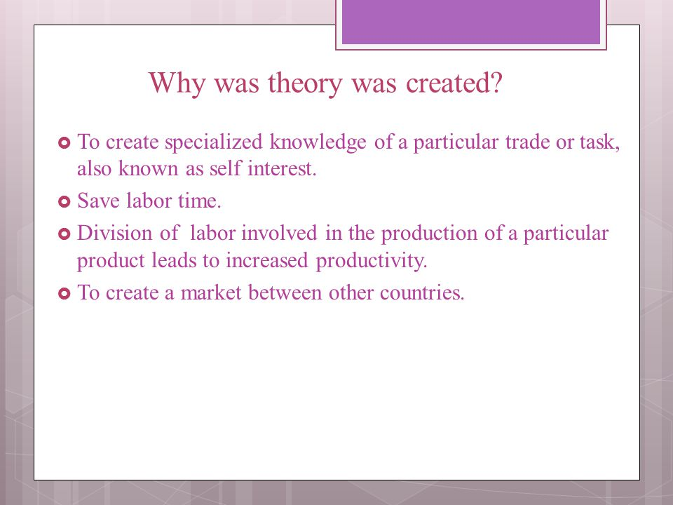 Why was theory was created