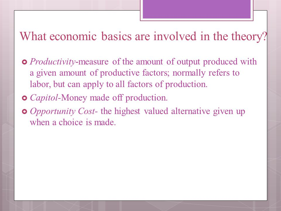 What economic basics are involved in the theory