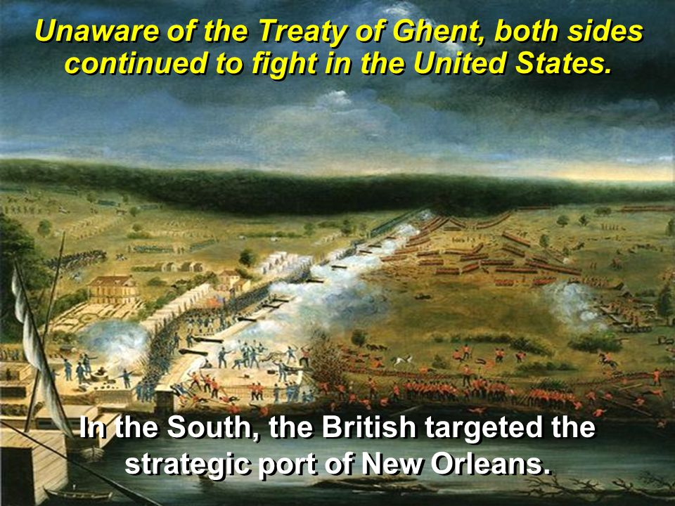 In the South, the British targeted the strategic port of New Orleans.