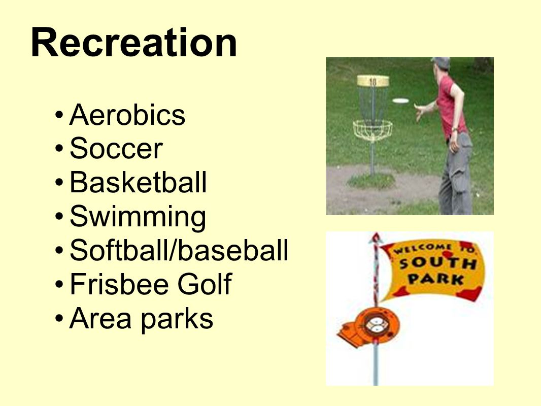 Recreation Aerobics Soccer Basketball Swimming Softball/baseball