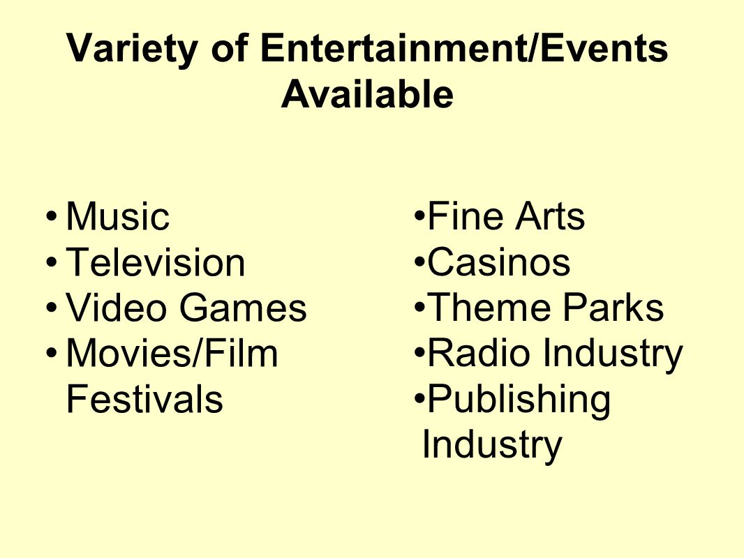 Variety of Entertainment/Events Available