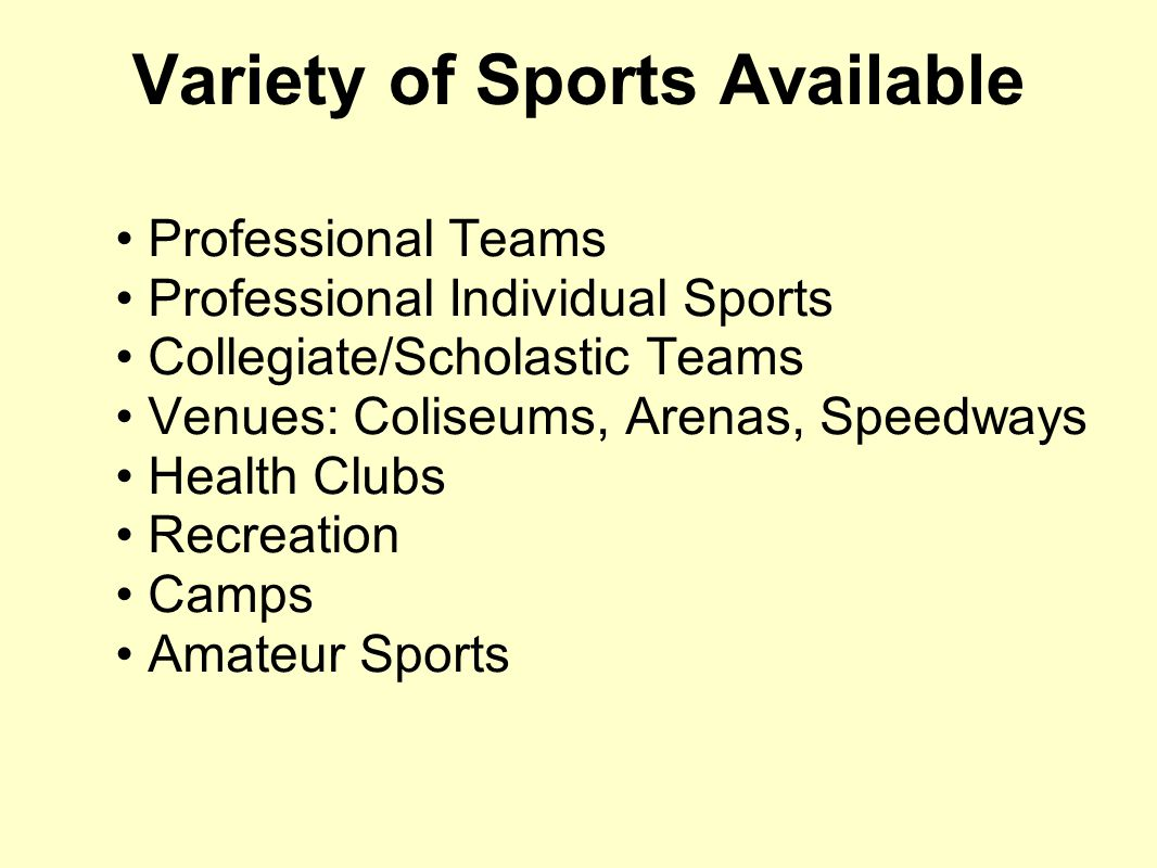 Variety of Sports Available
