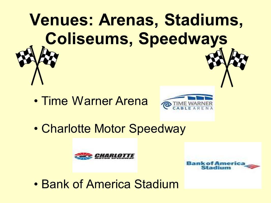 Venues: Arenas, Stadiums, Coliseums, Speedways