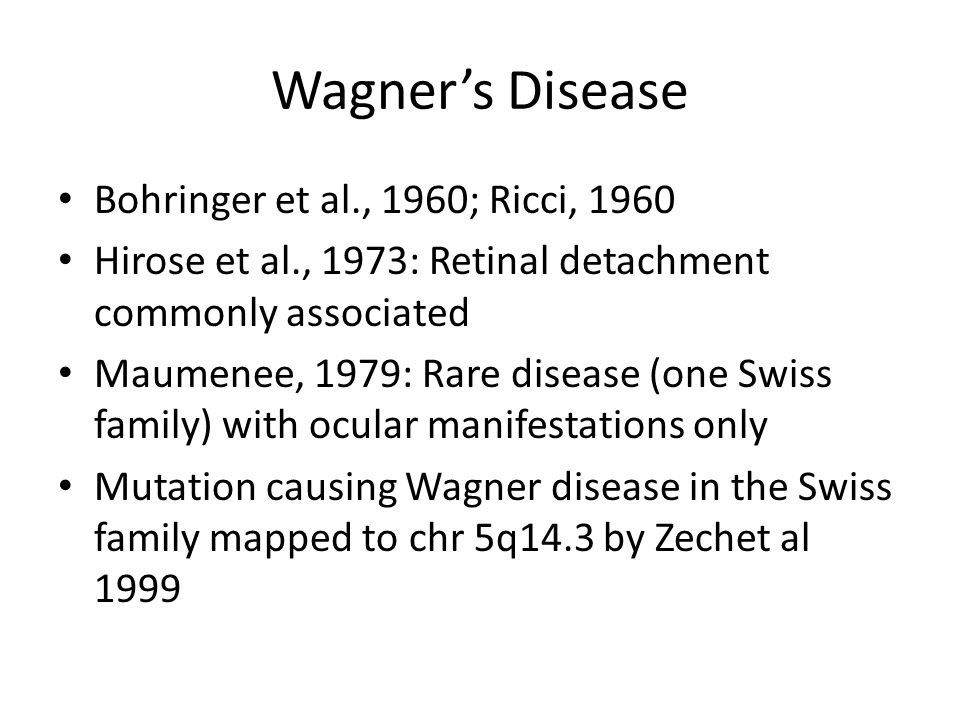 Wagner's Disease Bohringer et al., 1960; Ricci, 1960