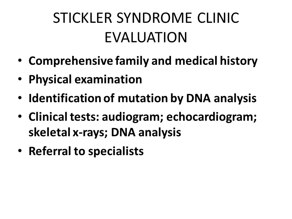 STICKLER SYNDROME CLINIC EVALUATION