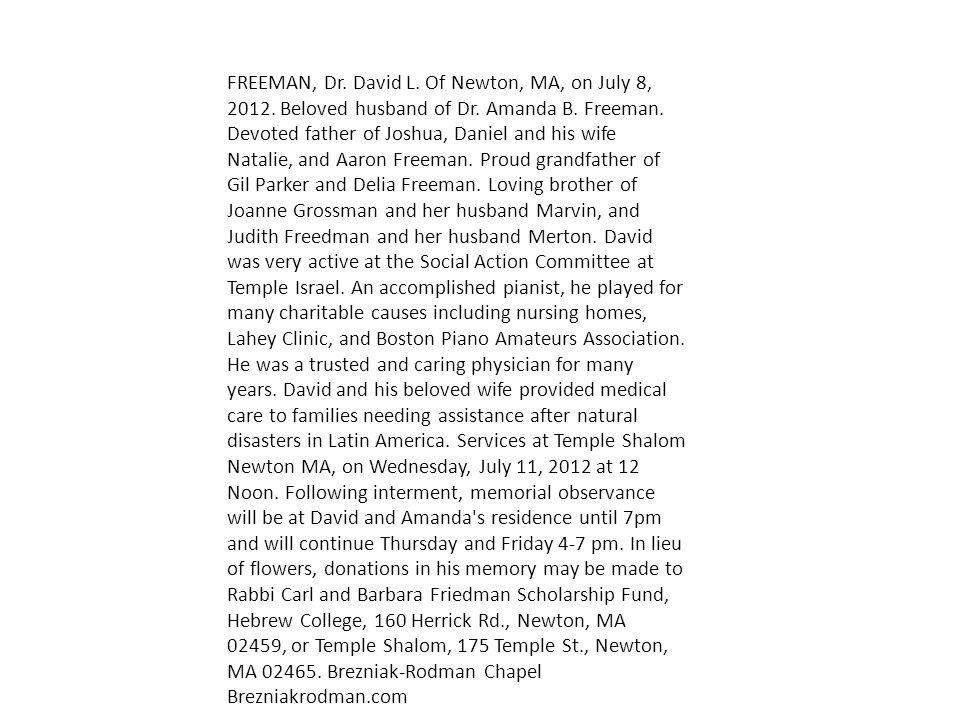 FREEMAN, Dr. David L. Of Newton, MA, on July 8, 2012