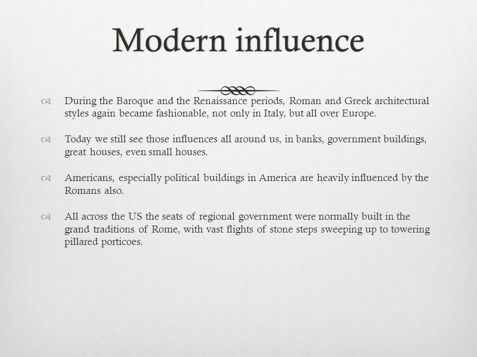 Modern influence