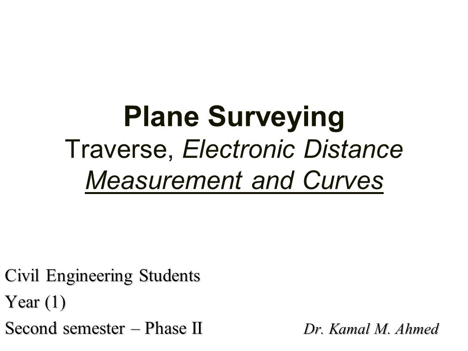 Plane Surveying Traverse, Electronic Distance Measurement and Curves