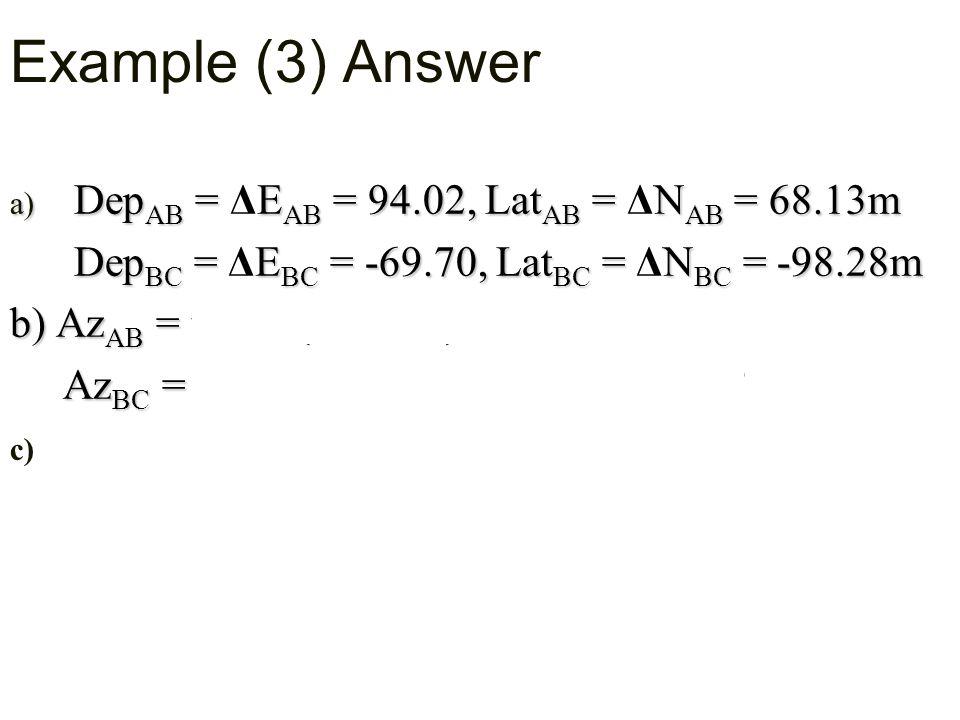 Example (3) Answer DepAB = ΔEAB = 94.02, LatAB = ΔNAB = 68.13m