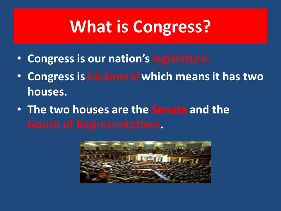What is Congress Congress is our nation's legislature.