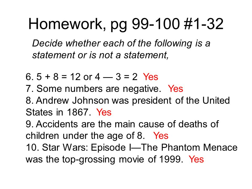 Homework, pg 99-100 #1-32 Decide whether each of the following is a statement or is not a statement,