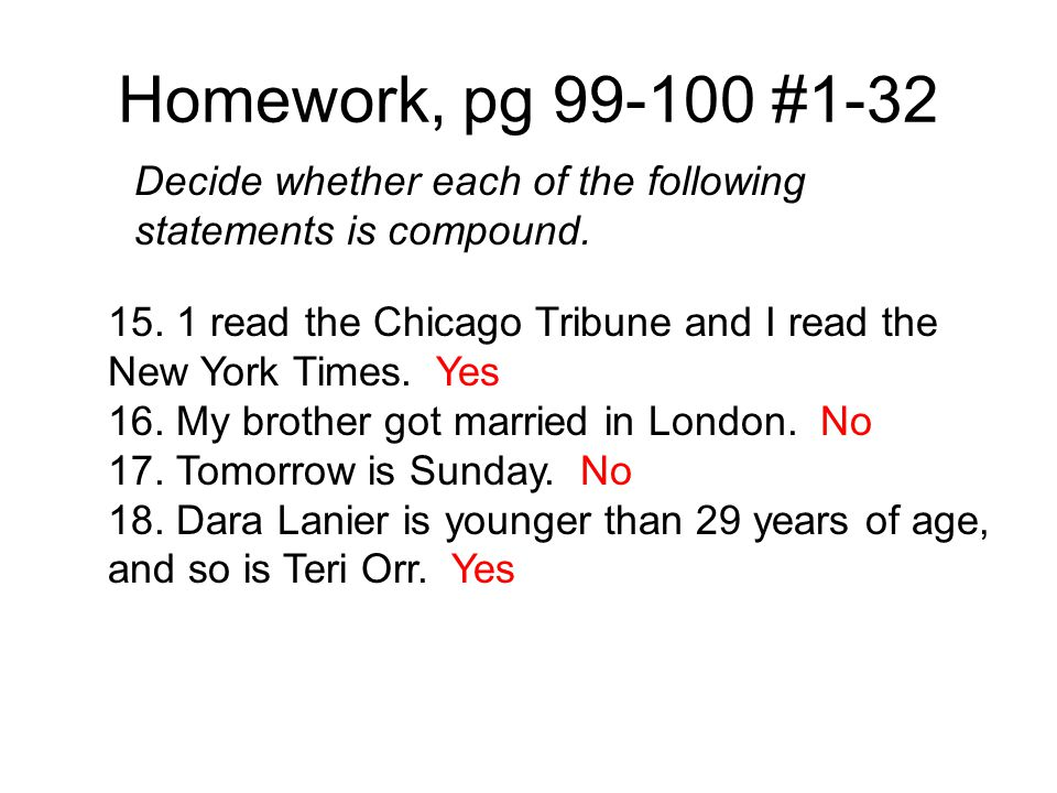 Homework, pg 99-100 #1-32 Decide whether each of the following statements is compound.