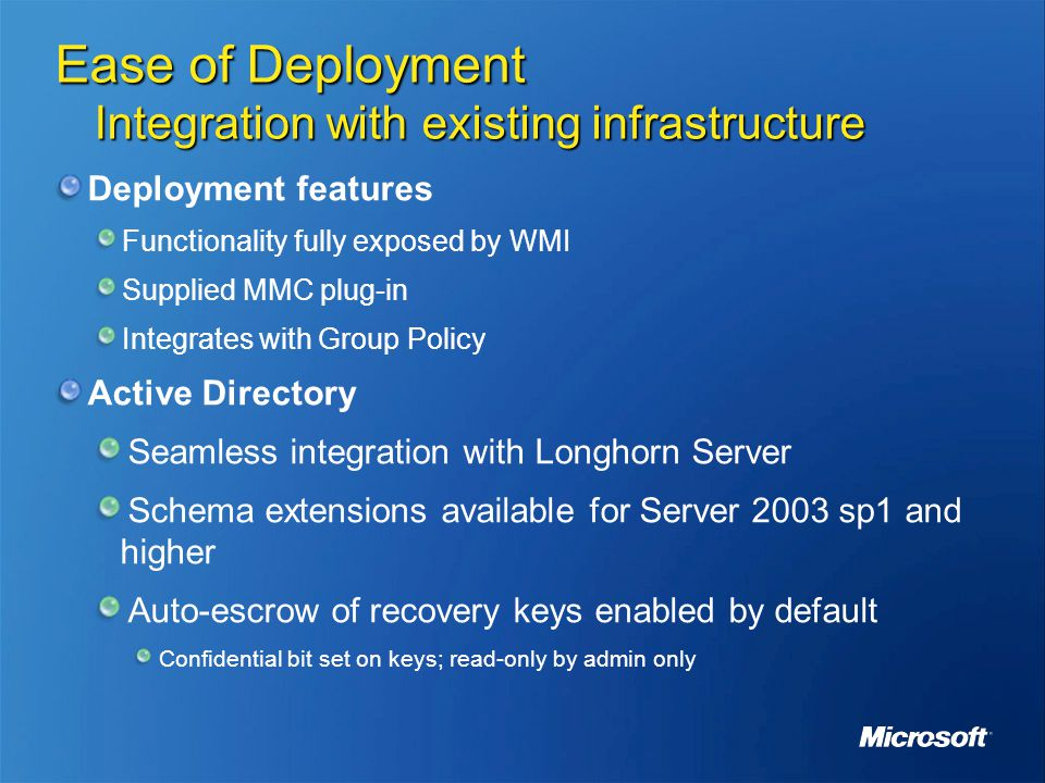 Ease of Deployment Integration with existing infrastructure