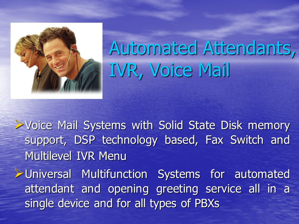 Automated Attendants, IVR, Voice Mail