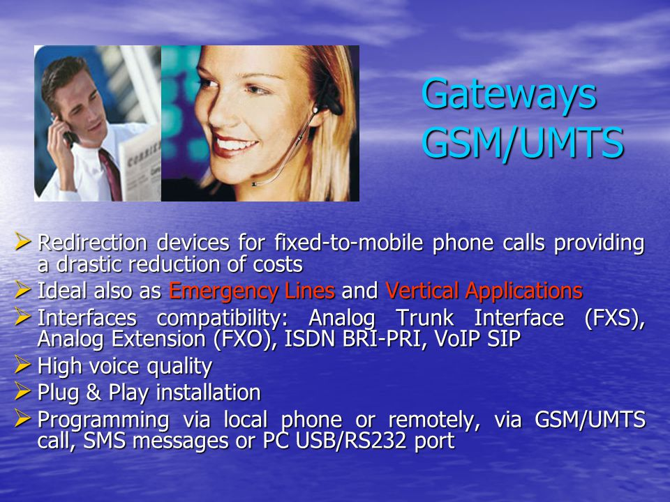 Gateways GSM/UMTS Redirection devices for fixed-to-mobile phone calls providing a drastic reduction of costs.