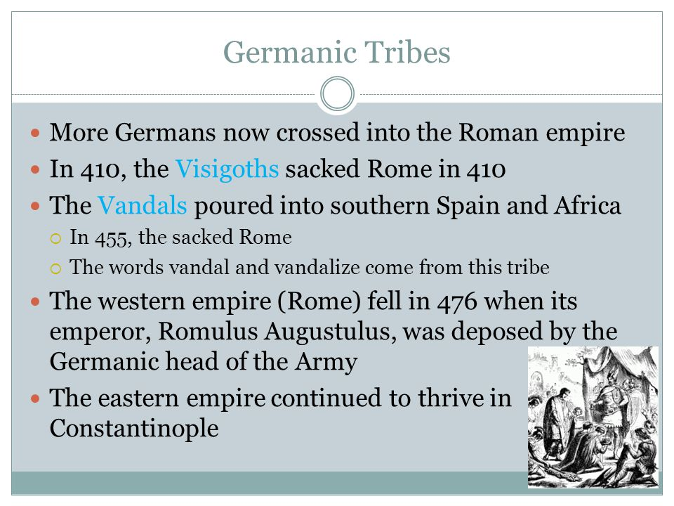 Germanic Tribes More Germans now crossed into the Roman empire