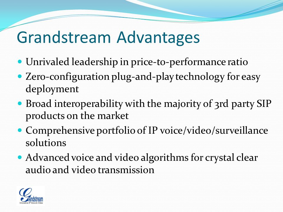 Grandstream Advantages
