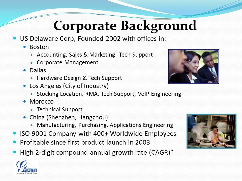 Corporate Background US Delaware Corp, Founded 2002 with offices in: