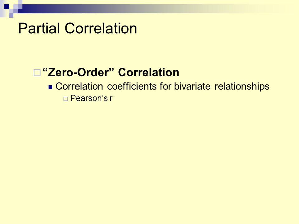 Partial Correlation Zero-Order Correlation