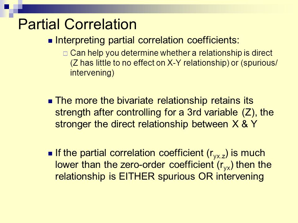 Partial Correlation Interpreting partial correlation coefficients: