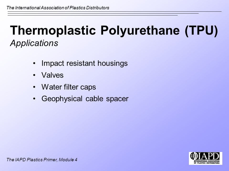 Thermoplastic Polyurethane (TPU) Applications