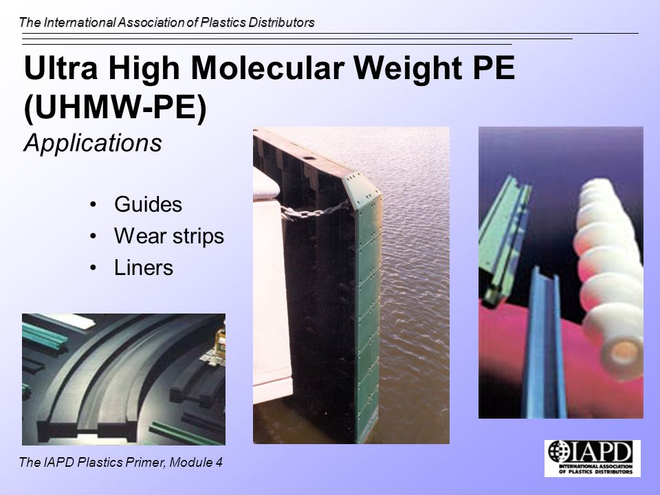 Ultra High Molecular Weight PE (UHMW-PE) Applications