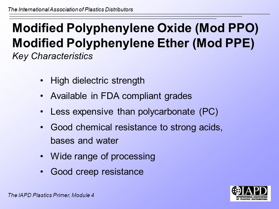 Modified Polyphenylene Oxide (Mod PPO) Modified Polyphenylene Ether (Mod PPE) Key Characteristics