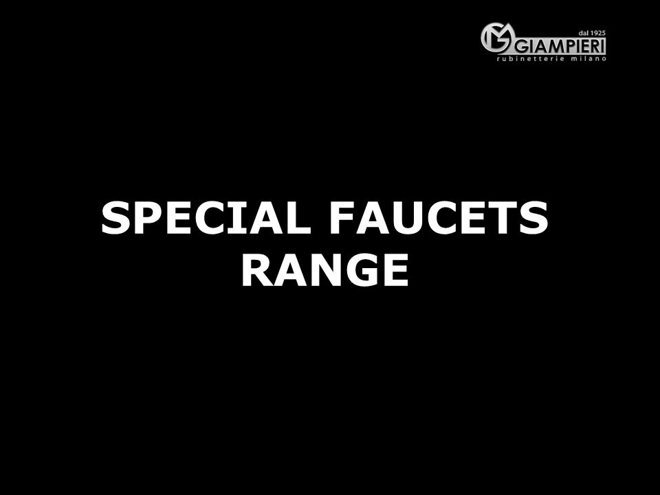 SPECIAL FAUCETS RANGE