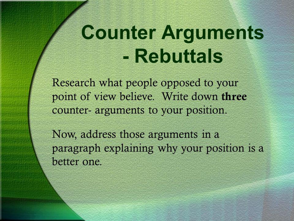 Counter Arguments - Rebuttals