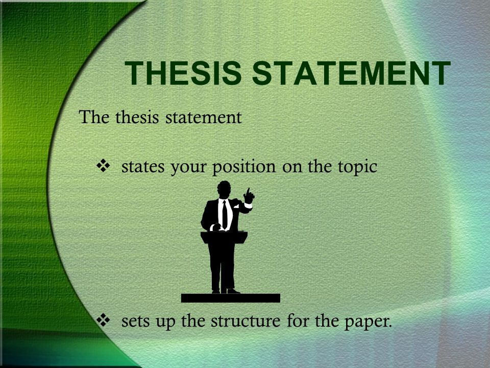 THESIS STATEMENT The thesis statement