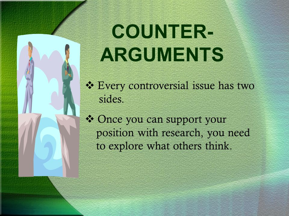 writing the argumentative persuasive essay ppt video online  counter arguments every controversial issue has two sides