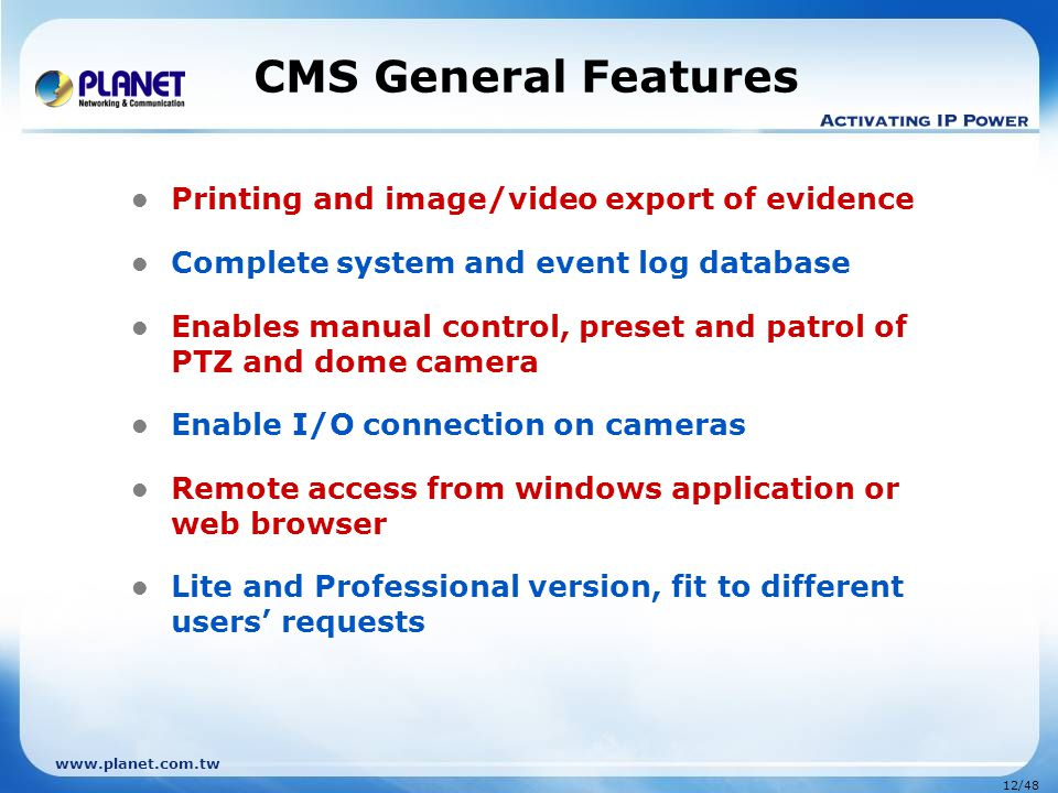 CMS General Features Printing and image/video export of evidence