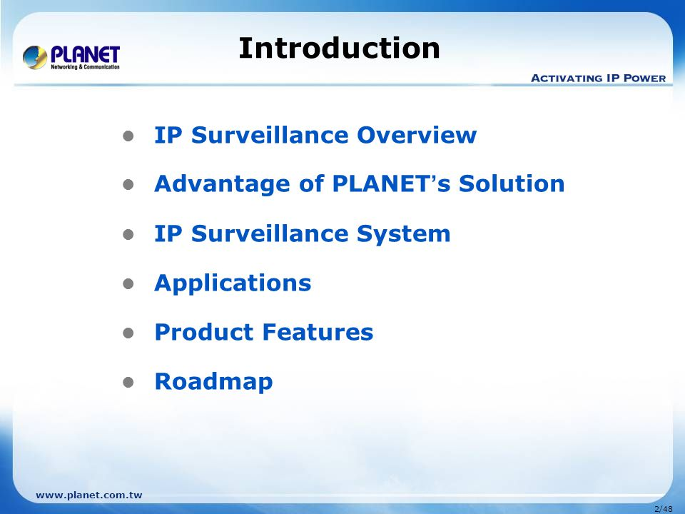 Introduction IP Surveillance Overview Advantage of PLANET's Solution