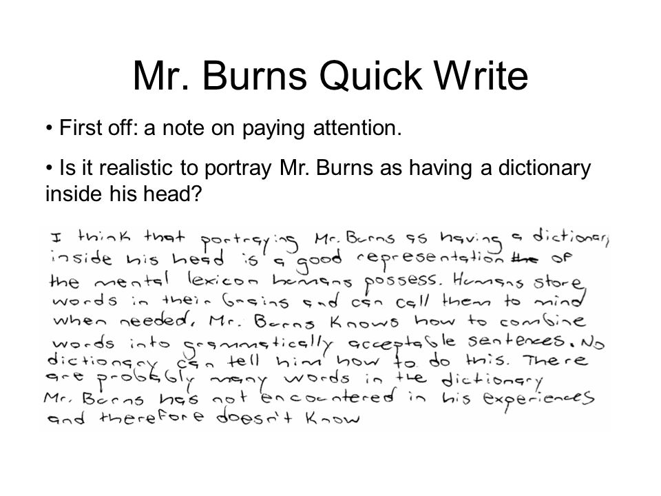 Mr. Burns Quick Write First off: a note on paying attention.