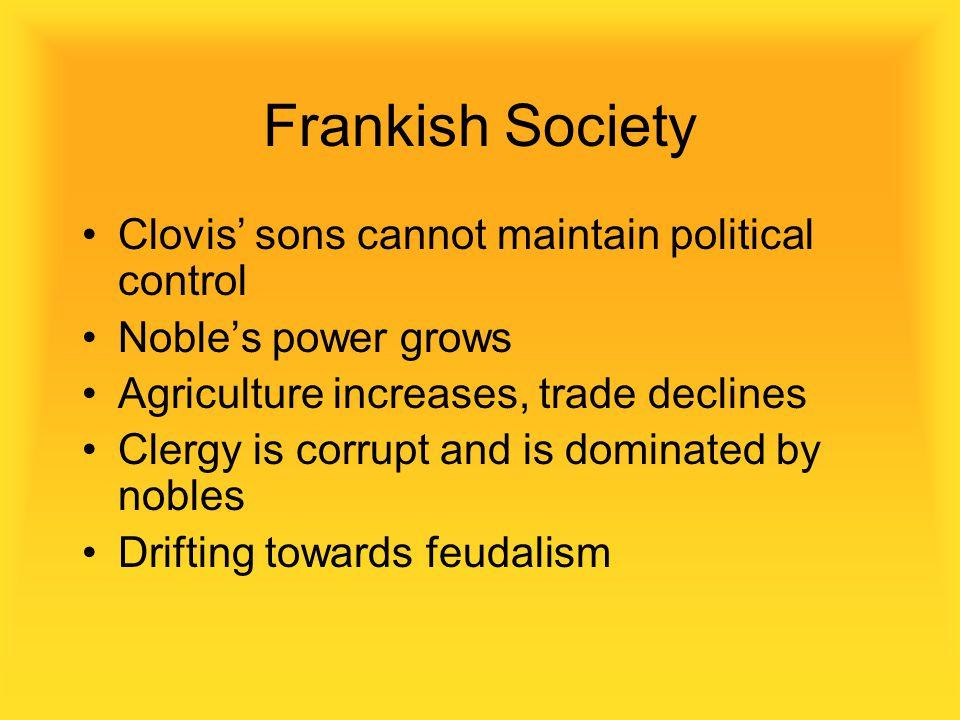 Frankish Society Clovis' sons cannot maintain political control
