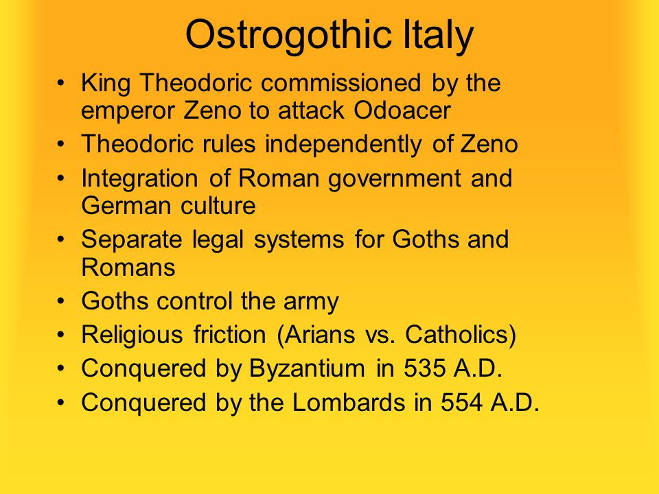Ostrogothic Italy King Theodoric commissioned by the emperor Zeno to attack Odoacer. Theodoric rules independently of Zeno.
