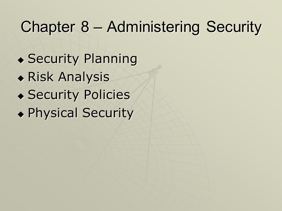 Chapter 8 – Administering Security