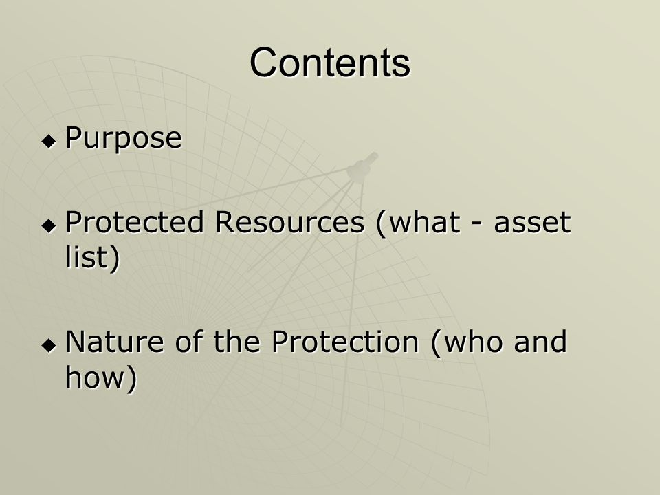 Contents Purpose Protected Resources (what - asset list)