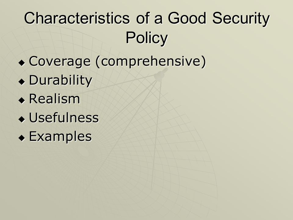Characteristics of a Good Security Policy