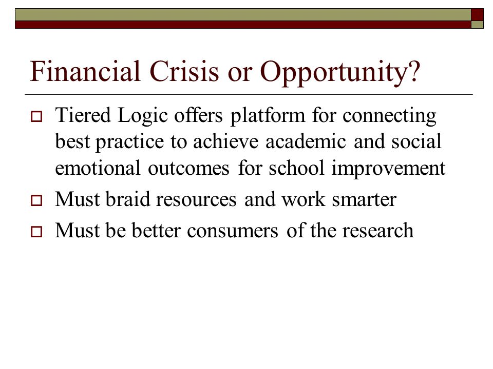 Financial Crisis or Opportunity