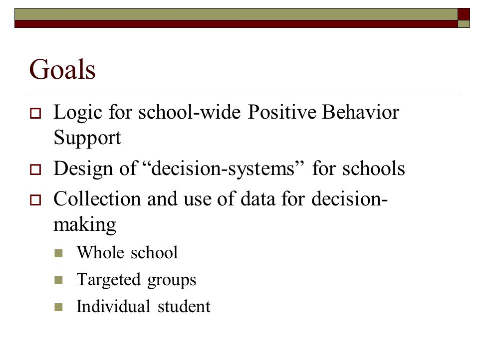 Goals Logic for school-wide Positive Behavior Support