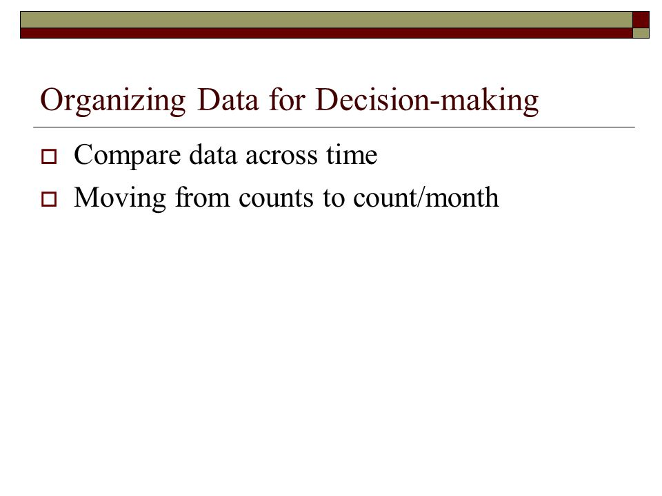 Organizing Data for Decision-making