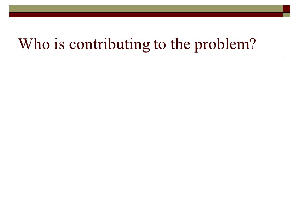Who is contributing to the problem