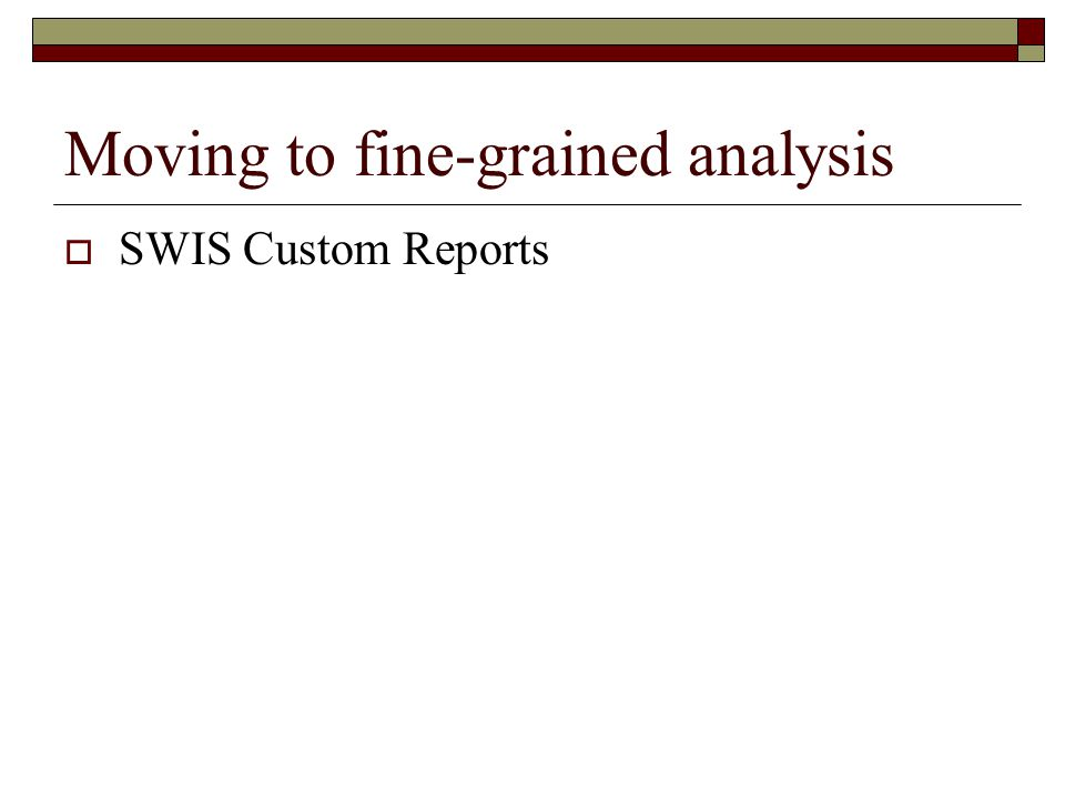 Moving to fine-grained analysis
