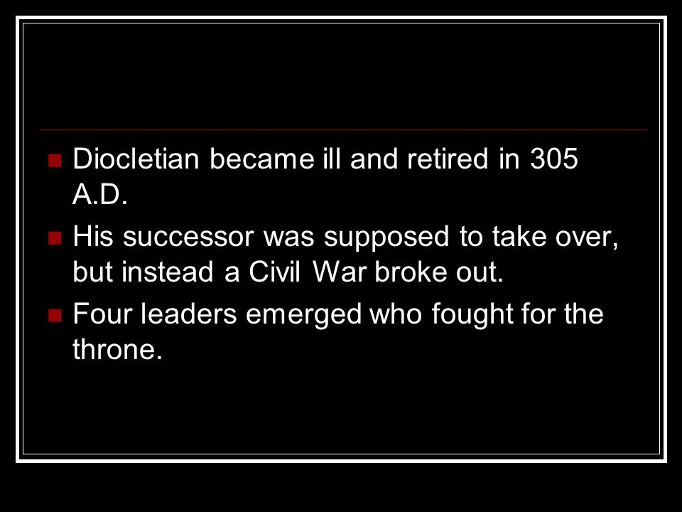 Diocletian became ill and retired in 305 A.D.