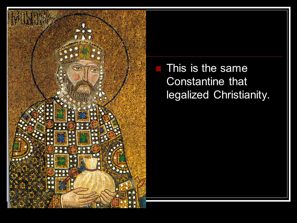This is the same Constantine that legalized Christianity.